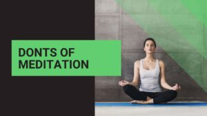 Read more about the article The Don'ts Of Meditation: What Not to Do