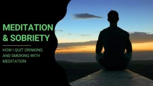 Read more about the article How I Quit Drinking and Smoking With Meditation